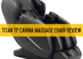Titan TP Carina Massage Chair Review