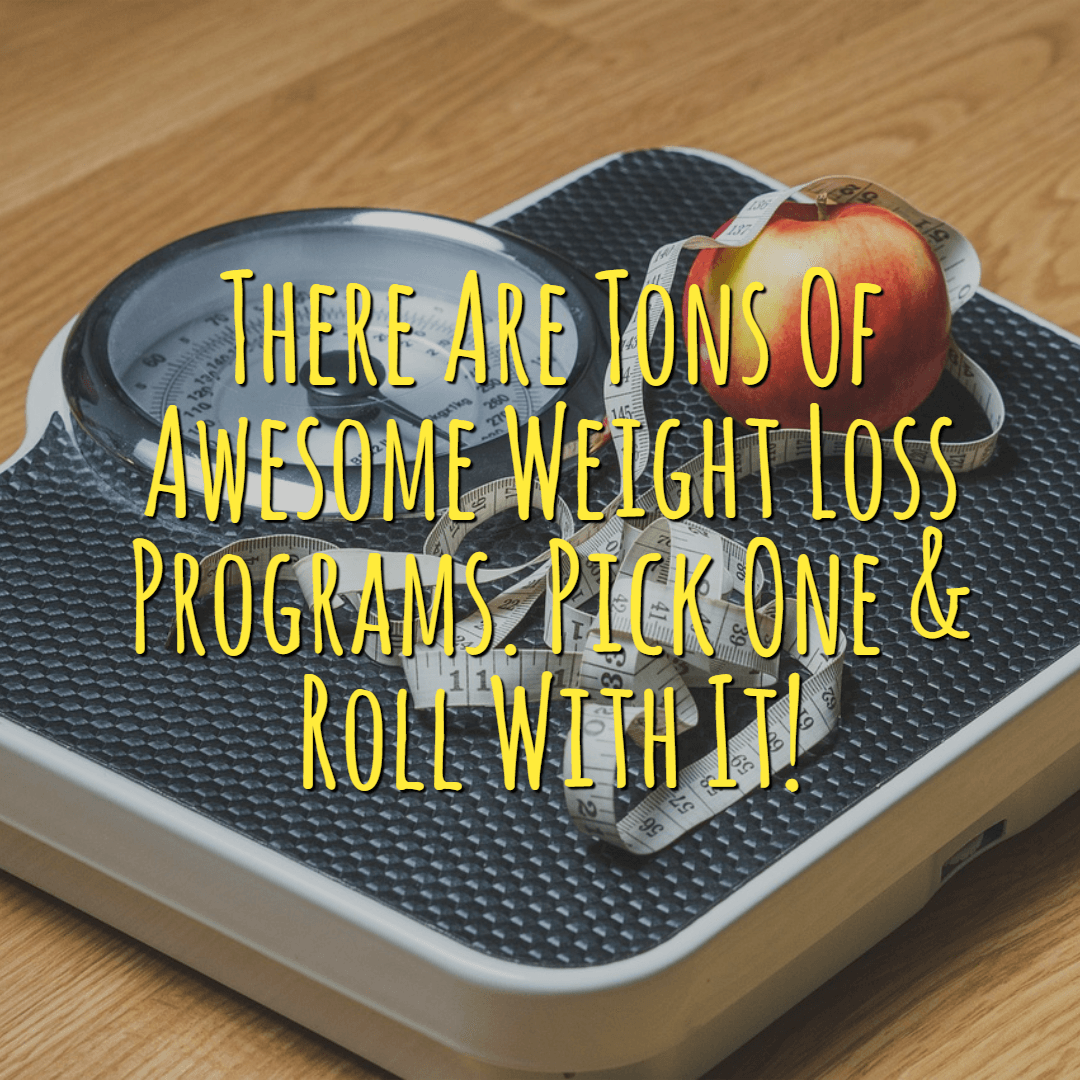 Pick A Weight Loss Program & Get Started