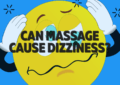Can Massage Cause Dizziness?