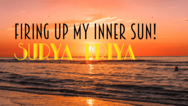 Surya Kriya Firing Up My Inner Sun!