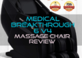 Medical Breakthrough 6 V4 Massage Chair Review