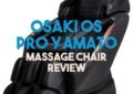 Osaki OS Pro Yamato Massage Chair Review