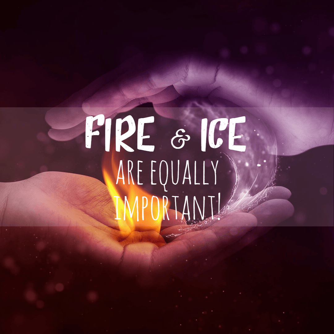 Importance Of Fire And Ice