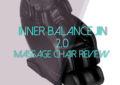 Inner Balance Jin 2.0 Massage Chair Review