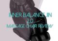 Inner Balance Jin 2.0 Massage Chair Review