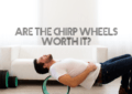 Are The Chirp Wheels Worth It?