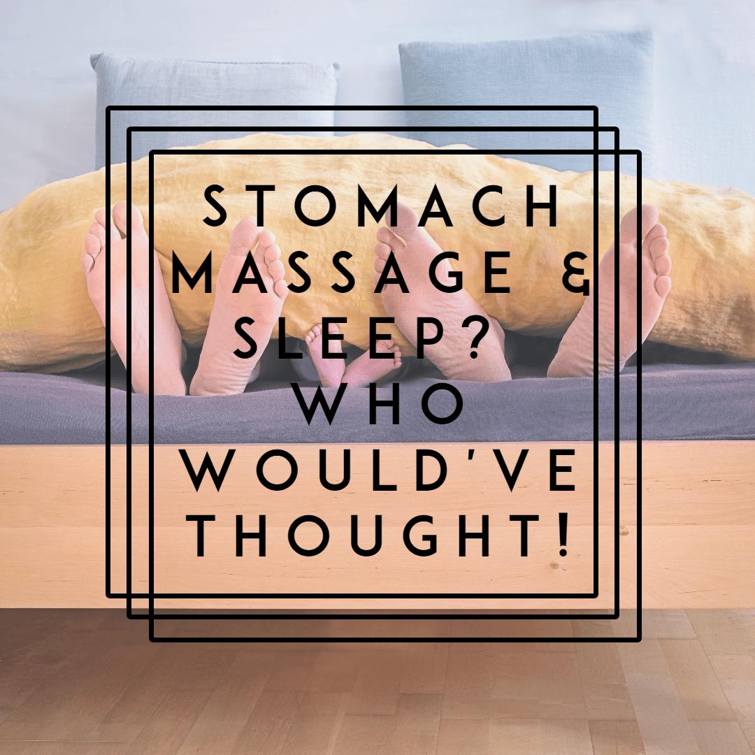 Stomach Massage Improves Sleep