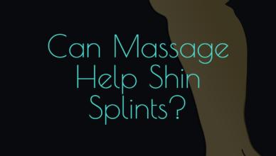 Can Massage Help Shin Splints